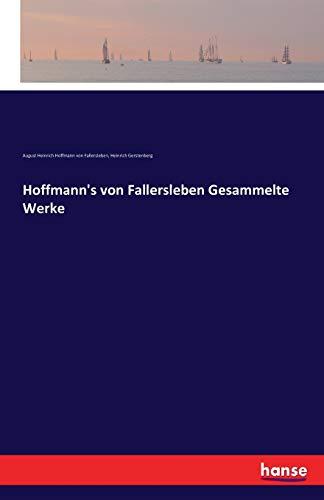 Hoffmann's von Fallersleben Gesammelte Werke