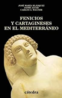 Fenicios y cartagineses en el Mediterraneo / Phoenicians and Carthaginians in the Mediterranean (Historia Serie Menor) (Spanish Edition)