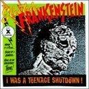 I Was a Teenage Shutdown by Electric Frankenstein