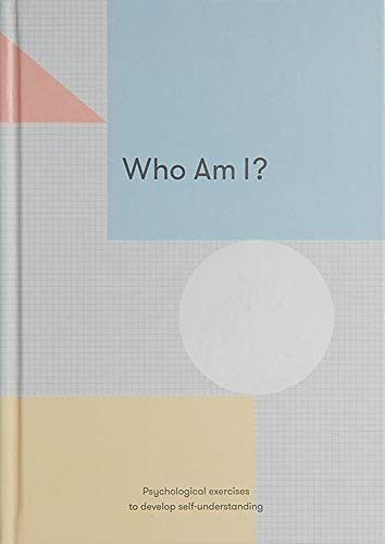 Who Am I?: Psychological Exercises to Develop Self-Understanding