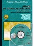 Juegos de todas las culturas (libro + CD): Juegos, danzas, música... desde una perspectiva intercultural: 150 (Educación Física. Juegos)