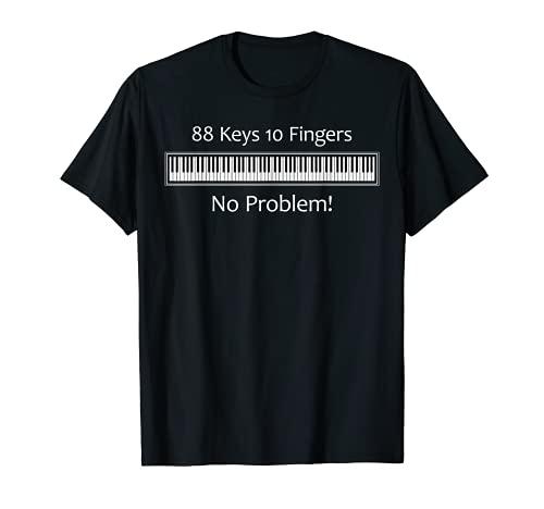 88 Keys 10 Fingers No Problem Piano Keyboard T Shirt