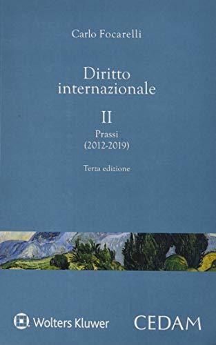 Diritto internazionale. Prassi (2012-2019) (Vol. 2)