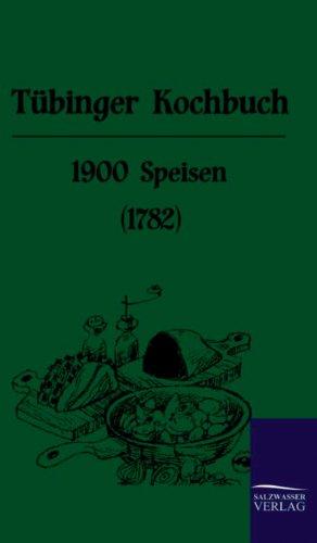 Tübinger Kochbuch: 1900 Speisen (1782)
