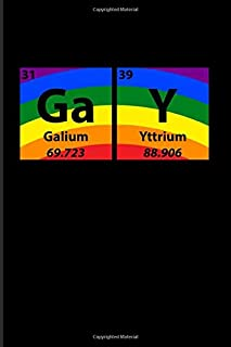 Gay Galium Yttrium: Gay Periodic Table Of Elements 2020 Planner | Weekly & Monthly Pocket Calendar | 6x9 Softcover Organizer | For LGBTQ Rights & Pride Parade Fans