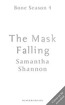 The Mask Falling (The Bone Season) by [Samantha Shannon]