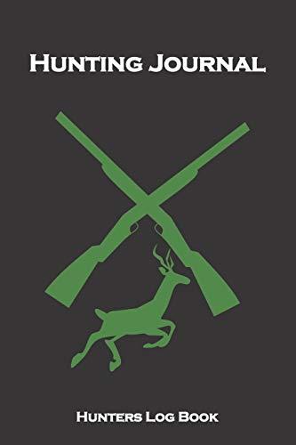 Hunting Journal Hunting Log Book...