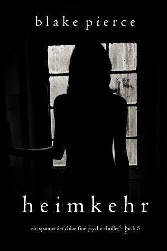 Heimkehr (Ein spannender Chloe Fine Psycho-Thriller – Buch 5) (Ein Chloe Fine Suspense Psycho-Thriller)
