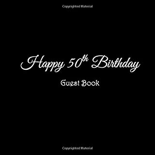 Happy 50th Birthday Guest Book: Happy 50 year old 50th Birthday Party Guest Book gifts accessories decor ideas supplies decorations for women men her ... decorations gifts ideas women men)