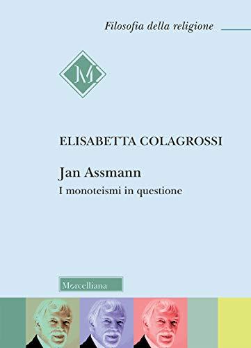 Jan Assmann. I monoteismi in questione