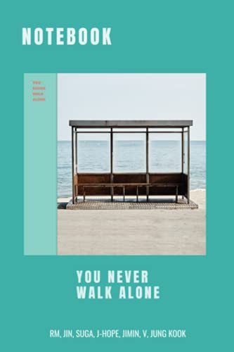 Notebook: BTS NOTEBOOK : YOU NEVER WALK ALONE!, GREAT NOTEBOOK FOR SCHOOL OR AS DIARY LINED FOR 160 pages: Notebook that can serve as a Planner, Journal, Notes for school. (BTS Notebook)