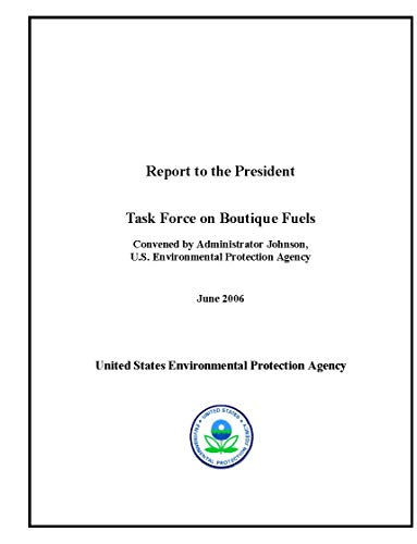 Report to the President Task Force on Boutique Fuels (English Edition)