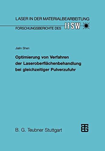 Optimierung von Verfahren der Laseroberflächenbehandlung bei Gleichzeitiger Pulverzufuhr (Laser in der Materialbearbeitung) (German Edition)