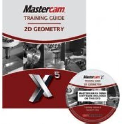 Mastercam X5 Training Guide - 2D Geometry: 9781897466643