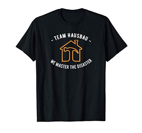 We master the Disaster, Hausbau Richtfest Gleichenfeier Haus T-Shirt