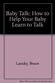 Paperback Baby Talk: How to Help Your Baby Learn to Talk Book