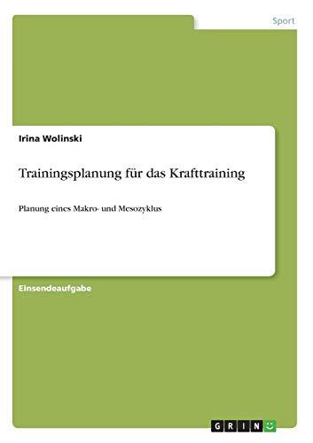 Trainingsplanung für das Krafttraining: Planung eines Makro- und Mesozyklus