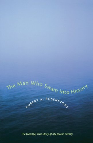 The Man Who Swam into History: The (Mostly) True Story of My Jewish Family (Jewish History, Life, and Culture (Paperback)) (English Edition)