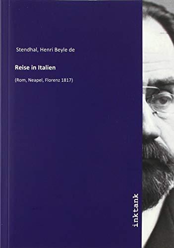 Stendhal, H: Reise in Italien