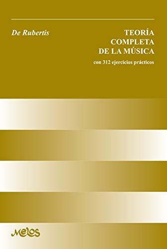 TEORÍA COMPLETA DE LA MÚSICA: con 312 ejercicios prácticos