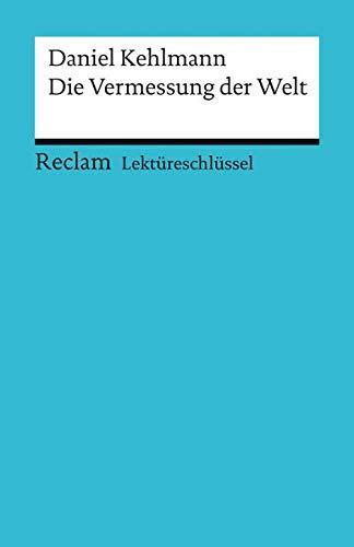 Lektüreschlüssel zu Daniel Kehlmann: Die Vermessung der Welt (Reclams Universal-Bibliothek)
