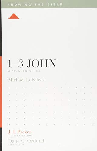 1–3 John: A 12-Week Study (Knowing the Bible)