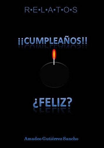 cumpleaños feliz: para un día muy especial (Relatos nº 1) (Spanish Edition)