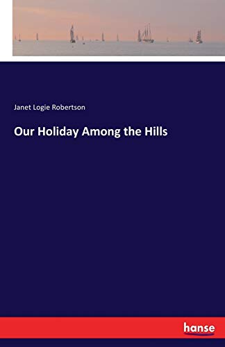 Our Holiday Among the Hills