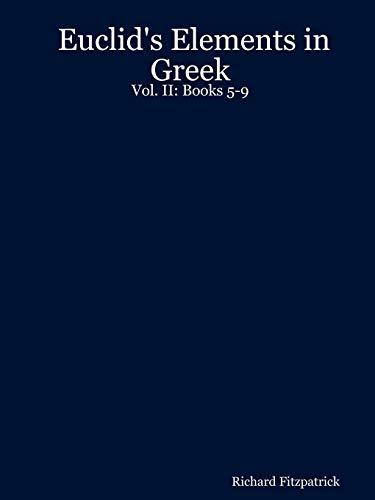 Euclid's Elements in Greek: Vol. II: Books 5-9: 2