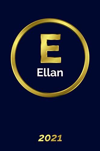 Ellan: 2021 Planner - Personalized Name Organizer - Initial Monogrlan Dam Letter - Pays, Set Goals & Get Stuff Done - Gold Calendar & Schedule Agenda (6x9, 175 Pages) 2021 Golden Planner Volume 2