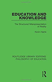 Education and Knowledge: The Structured Misrepresentation of Reality