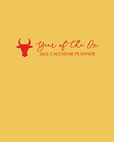 Year of the Ox 2021 Calendar Planner: Spring Festival Traditional Chinese Lunar New Year: Astrology Chinese Zodiac Gold Cover