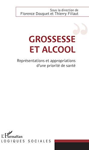 Grossesse et alcool: Représentations et appropriations d'une priorité de santé