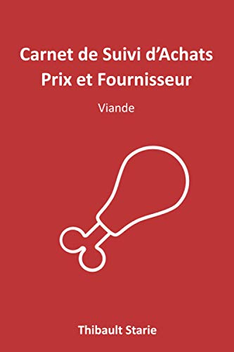 Carnet de suivi d'Achats Prix et Fournisseur: Viande
