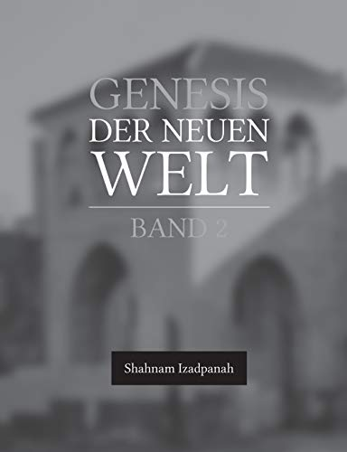 Genesis der neuen Welt: Band 2