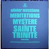 Messiaen - Méditations sur le mystère de la sainte trinité