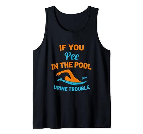 If You Pee Pool I Piscina Vigilante de piscina Camiseta sin Mangas