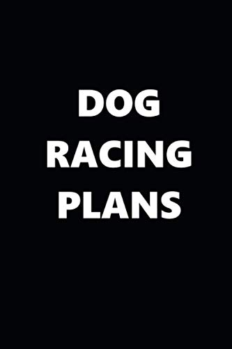 Compare Textbook Prices for 2021 Daily Planner Sports Theme Dog Racing Plans Black White 388 Pages: 2021 Planners Calendars Organizers Datebooks Appointment Books Agendas  ISBN 9798555047465 by Journals, Distinctive
