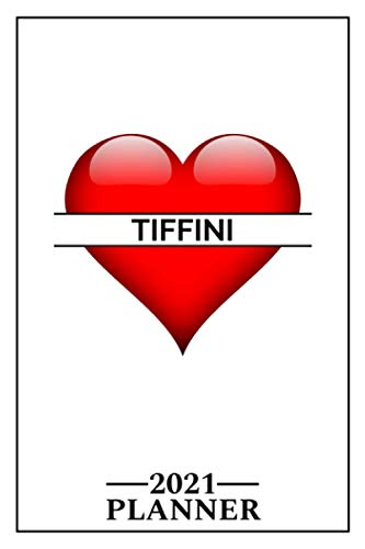 Tiffini: 2021 Handy Planner - Red Heart - I Love - Personalized Name Organizer - Plan, Set Goals & Get Stuff Done - Calendar & Schedule Agenda - Design With The Name (6x9, 175 Pages)
