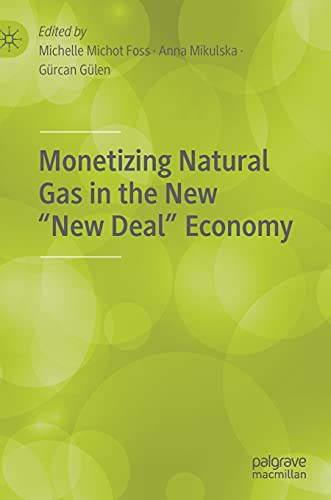 """Monetizing Natural Gas in the New """"New Deal"""" Economy"""