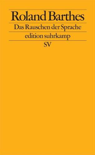 Das Rauschen der Sprache: Kritische Essays IV (edition suhrkamp)
