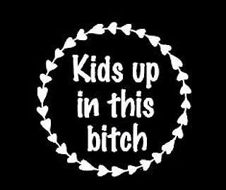 Kids Up In This Bitch Mom Life White Decal Vinyl Sticker|Cars Trucks Vans Walls Laptop| White |5.5 x 5.5 in|LLI629