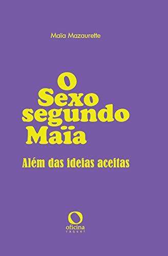 O sexo segundo Maïa: além das ideias aceitas