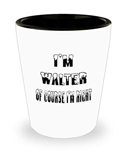 Walter Gifts White Ceramic Shot Glass - Of Course I'm Right - For Mom and Dad Cup for Coffee or Tea Your Lover ak8516