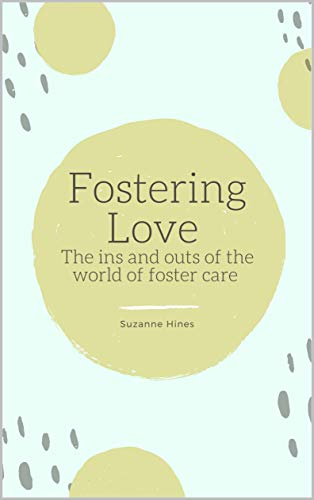 Fostering Love: The ins and outs of the world of foster care