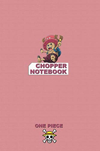 Chopper Notebook: Perfect Gift, School&Office, One Piece, Chopper