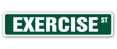 """EXERCISE Street Sign gym workout jogging aerobic dancing 