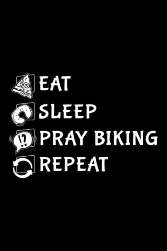Running Log Book - Eat Sleep Pray Biking Repeat Christian Bike Ride Premium Saying: Pray Biking, Daily and Weekly Run Planner to Improve Your Runs, ... Day By Day Log For Runner & Jogger,Agenda