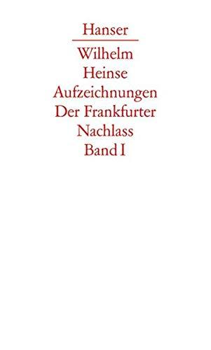 Die Aufzeichnungen. Frankfurter Nachlass: Band I: Aufzeichnungen von 1768 bis 1783