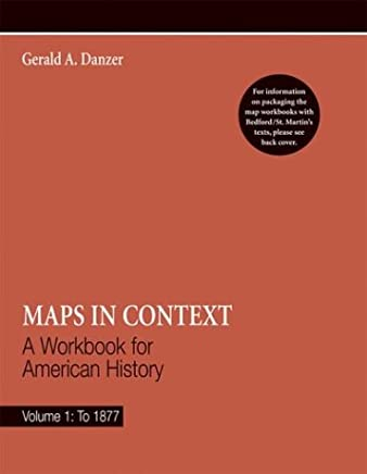 Maps in Context: A Workbook for American History, to 1877